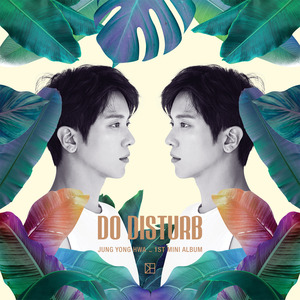 [JUNG YONG HWA] JUNG YONG HWA 1ST MINI ALBUM [DO DISTURB] 일반 ver.