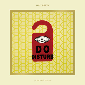[JUNG YONG HWA] JUNG YONG HWA 1ST MINI ALBUM [DO DISTURB] 스페셜 ver.
